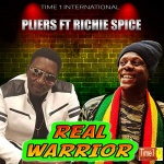 Pliers feat. Richie Spice – Real Warrior | New Video / Single