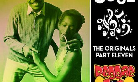 Reggae Got Soul | The Originals Part Eleven