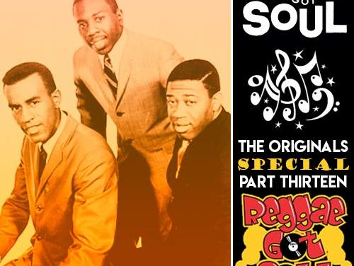 Reggae Got Soul | The Originals Part Thirteen – A Special