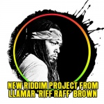 New riddim project from Llamar 'Riff Raff' Brown