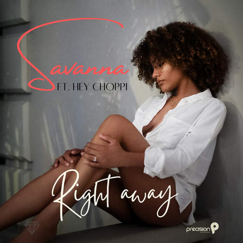 Savanna feat. Hey Choppi - Right Away