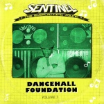 Sentinel Sound presents Dancehall Foundation Vol 7