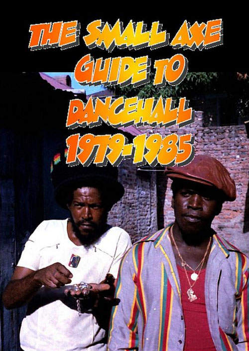 Small Axe Guide To Dancehall 1979-1985
