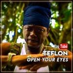 Teflon – Open Your Eyes | New Video