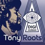 Tony Roots – Digi Human | New Single