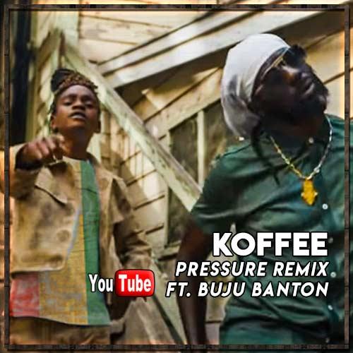 Koffee feat. Buju Banton – Pressure Remix | New Vide