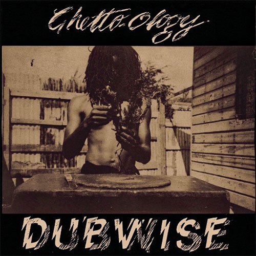 Black Roots Players ‎– Ghetto-Ology Dubwise