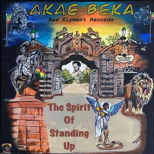 Akae Beka - The Spirit Of Standing Up