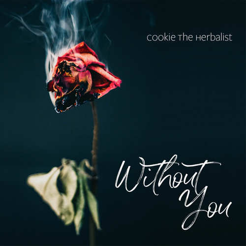 Cookie The Herbalist - Without You