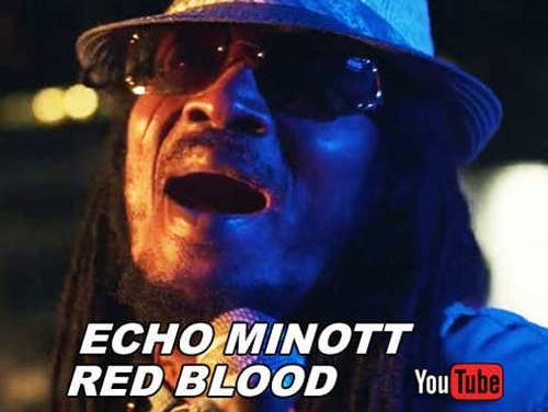 Echo Minott – Red Blood | New Video