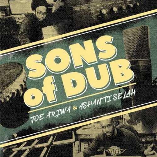 Joe Ariwa & Ashanti Selah - Sons Of Dub