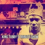 King Tubby's Tribute Show