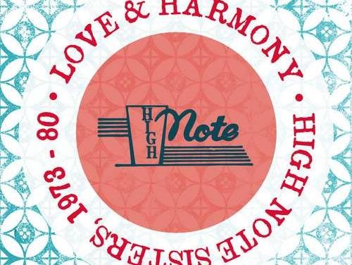 Love & Harmony: High Note Sisters 1973 – 80 | New Album