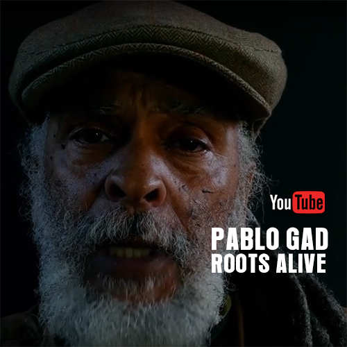 Pablo Gad – Roots Alive | New Video