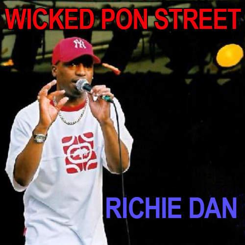 Richie Dan - Wicked Pon Street