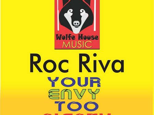 Roc Riva – Your Envy Too Plenty | New Single
