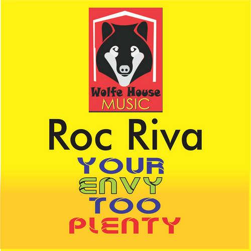 Roc Riva - Your Envy Too Plenty