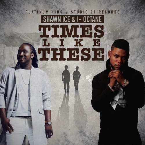 Shawn Ice & I-Octane - Times Like These
