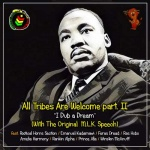 All Tribes Are Welcome Part II – I Dub a Dream | New Album