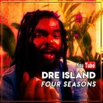 Dre Island – Four Seasons | New Video