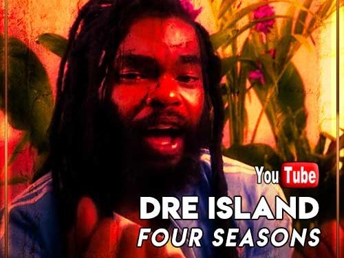 Dre Island – Four Seasons | New Video