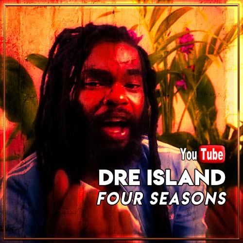 Dre Island - Four Seasons | New Video