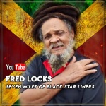 Fred Locks – Seven Miles Of Black Star Liners | New Video