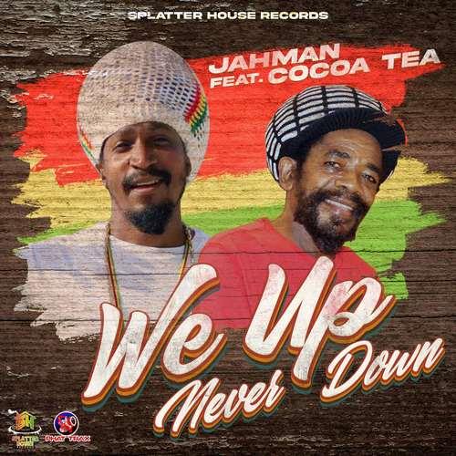 Jahman & Cocoa Tea - We Up Never Down