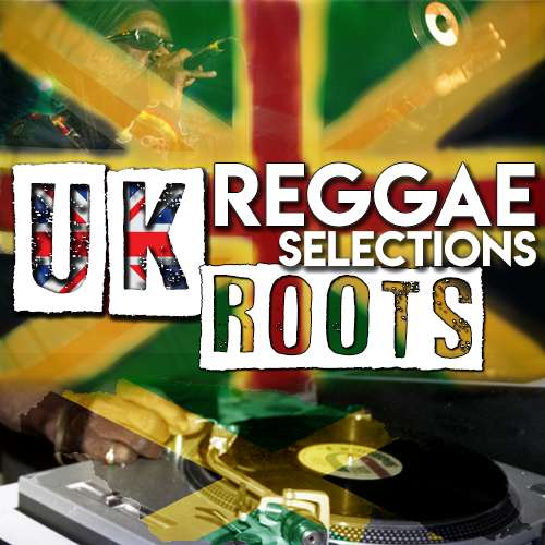 UK Reggae Selections - Roots