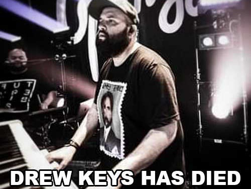 Drew Keys has died