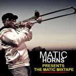 Matic Horns Presents The Matic Mixtape