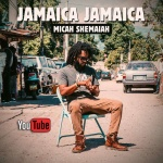 Micah Shemaiah – Jamaica Jamaica | New Video