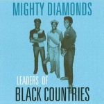 Mighty Diamonds – Leaders Of Black Countries