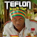 Teflon – Waste Man | New Video