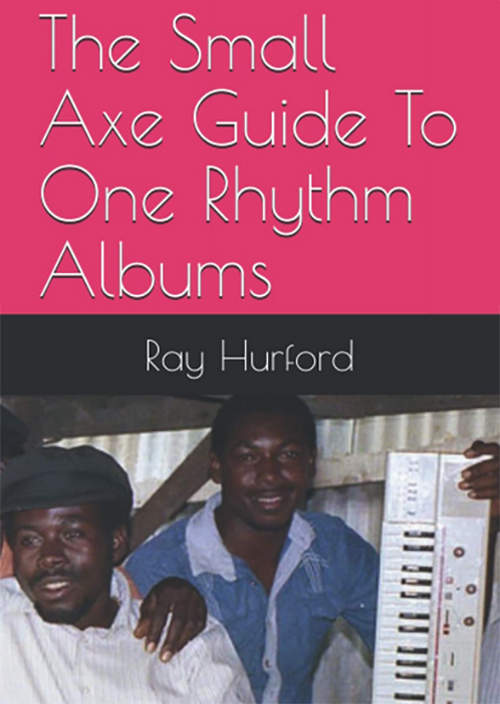 The Small Axe Album Guide To One Rhythm Albums