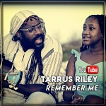 Tarrus Riley – Remember Me | New Video