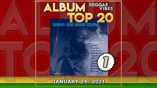 Reggae Vibes Album Top 20 | January 24 | 2021