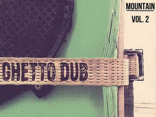 Ancient Mountain – Ghetto Dub Vol. 2