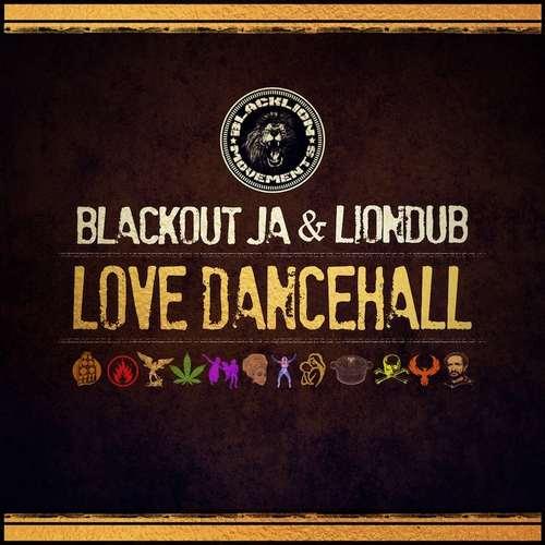 Blackout JA & Liondub - Love Dancehall