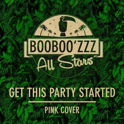 Booboo'zzz All Stars – Get This Party Started | New Video