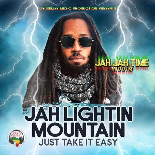 Jah Lightin Mountain - Just Take It Easy