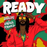 Kabaka Pyramid x Jugglerz – Ready | New Video