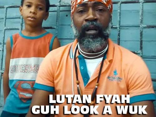 Lutan Fyah – Guh Look A Wuk   New Video