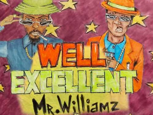 Mr Williamz feat. Jr Demus – Well Excellent | New Video