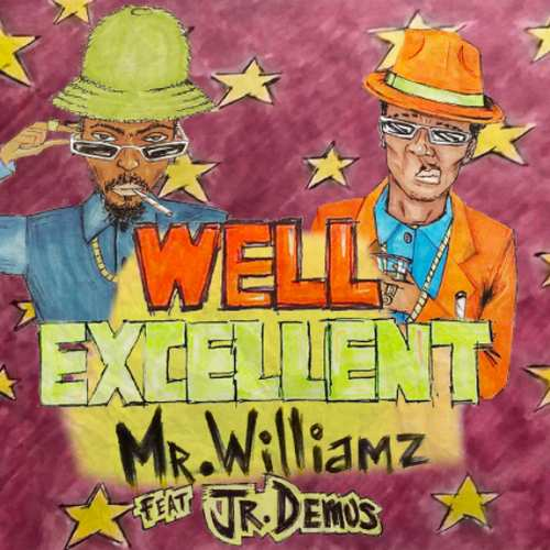 Mr Williamz feat. Jr Demus - Well Excellent