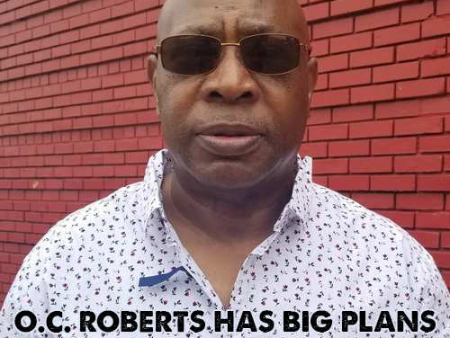 O.C. Roberts has big plans