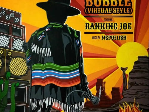 Ranking Joe – Bubble (Virtual Style) | New Release