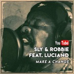 Sly & Robbie feat. Luciano – Make a Change | New Video