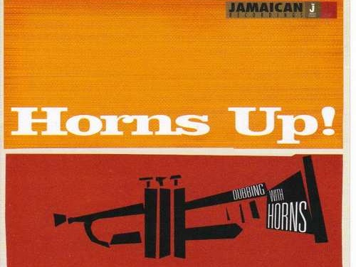 Tappa Zukie – Horns Up! (Dubbing With Horns)