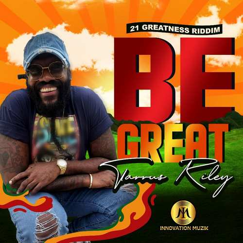 Tarrus Riley – Be Great | New Release